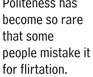 quotes, politeness, and flirtation image