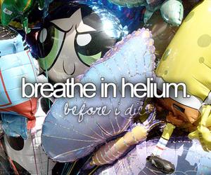 helium, bucket list, and balloons image
