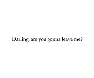 darling, leave me, and life image
