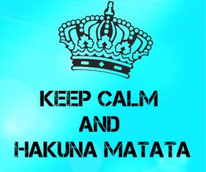 disney, hakuna matata, and keep calm image