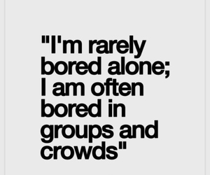 quotes, alone, and bored image