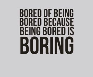 bored, boring, and quote image