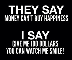 money, smile, and quotes image