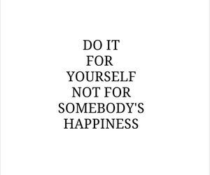quote, do it, and happiness image