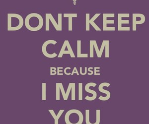 text, i miss you, and keep calm image