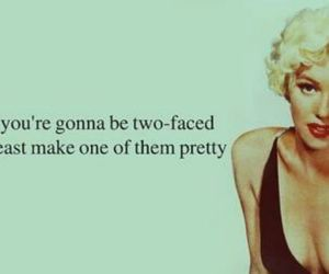 pretty and two faced image