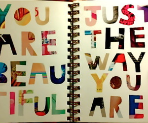 beautiful, quote, and just the way you are image