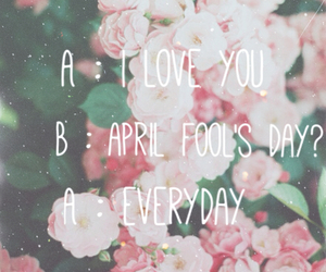 april, flower, and I Love You image