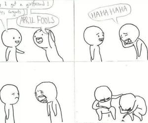 funny, sad, and april fools image