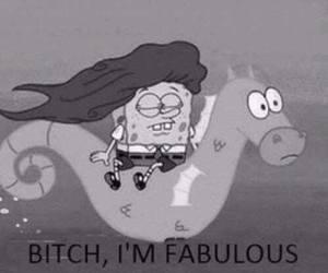 bitch, fabulous, and spongebob image