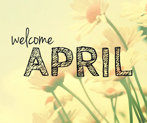 april, spring, and welcome image