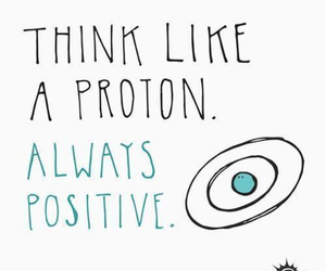 positive, proton, and quote image