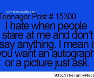 funny, teenager post, and autograph image