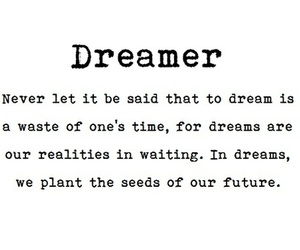 Dream, dreamer, and quote image