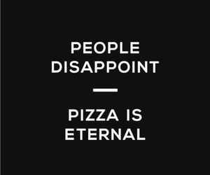 pizza, people, and quotes image