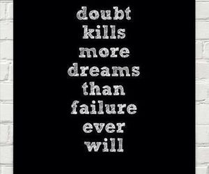 quotes, Dream, and doubt image