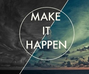 quote, text, and make it happen image