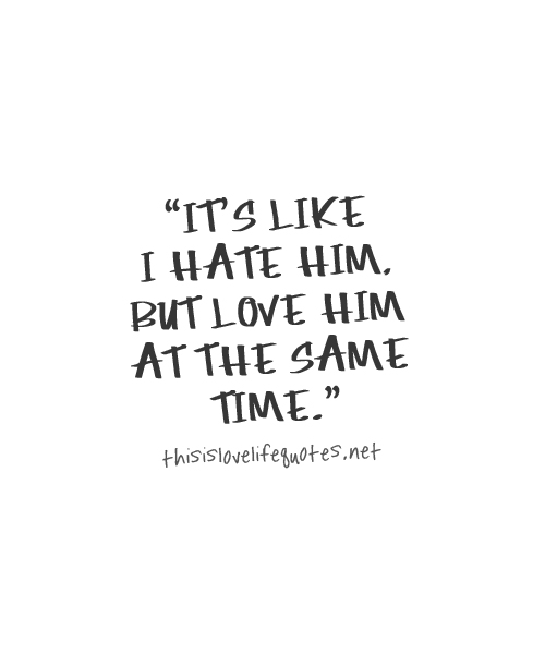 To Hate And Love Him On We Heart It