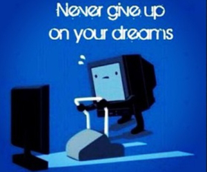 Dream, funny, and never give up image