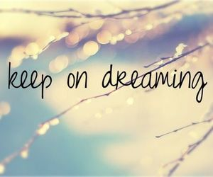 Dream, quotes, and dreaming image