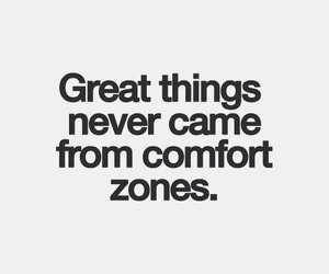 comfort zone, live your life, and great image