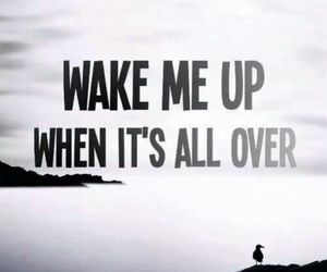 quote, over, and wake me up image