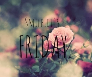 friday, smile, and flowers image