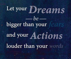 dreams, fears, and inspirational image
