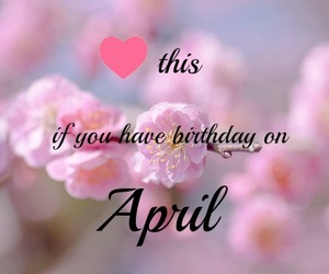 april, birthday, and quotes image
