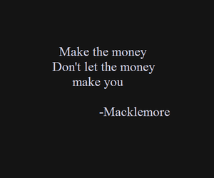 money, quotes, and macklemore image