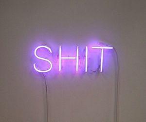 shit, light, and neon image