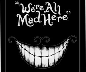 alice in wonderland, mad, and black and white image