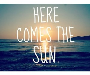 here comes the sun, Lyrics, and quotes image