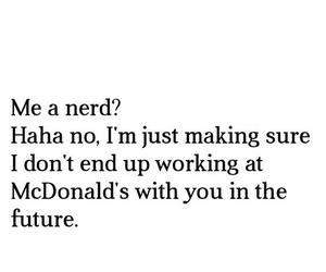 nerd, quote, and McDonalds image