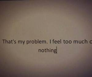 problem, nothing, and quotes image