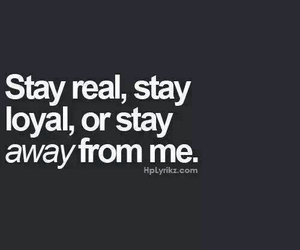 loyal, real, and quotes image