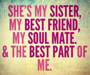 sisters, best friends, and soul mate image