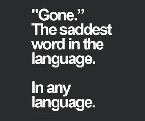 gone, sad, and quotes image