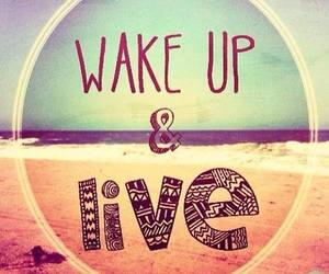 live, wake up, and beach image