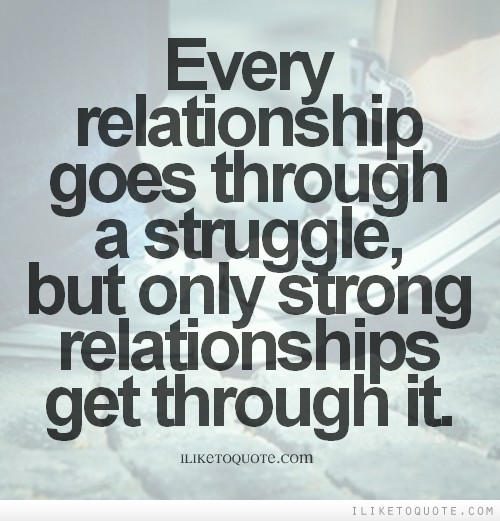 Every relationship goes through a struggle, but only strong ...