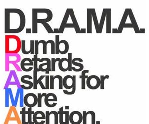 drama, attention, and dumb image