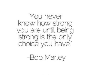 quotes, strong, and bob marley image