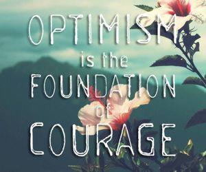 courage, optimism, and quote image