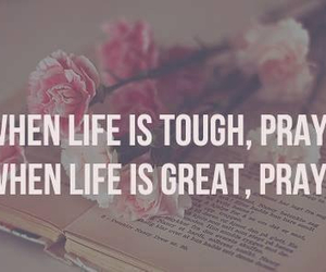 pray, life, and quotes image