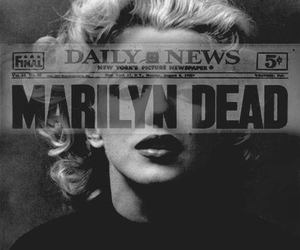 Marilyn Monroe, dead, and marilyn image