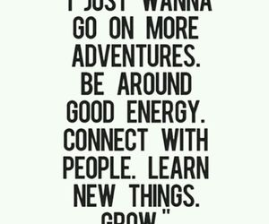 adventure, quotes, and grow image