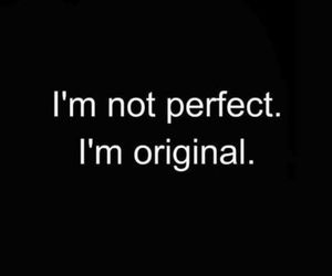 original, perfect, and quotes image