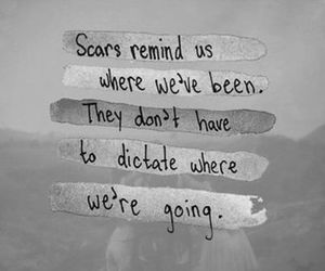 scars, quote, and life image