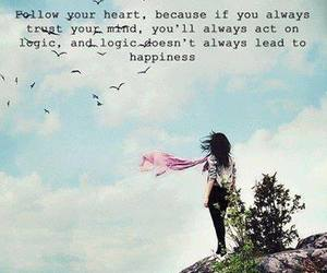 follow your heart, happiness, and logic image