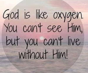 god, oxygen, and live image